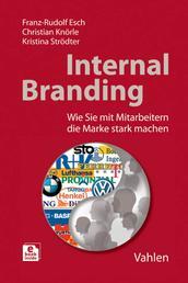 Internal Branding - Wie Sie mit Mitarbeitern Ihre Marke stark machen