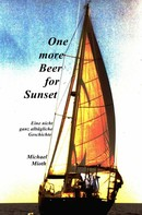 Michael Mioth: One more Beer for Sunset