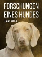 Forschungen eines Hundes - Eine Erzählung mit Fabelcharakter