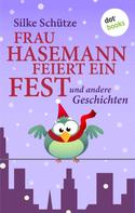 Silke Schütze: Frau Hasemann feiert ein Fest ★★★★