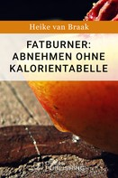 Heike van Braak: Fatburner: Abnehmen ohne Kalorientabelle ★★