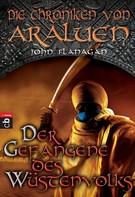 John Flanagan: Die Chroniken von Araluen - Der Gefangene des Wüstenvolks ★★★★★