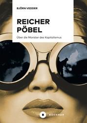 Reicher Pöbel - Über die Monster des Kapitalismus