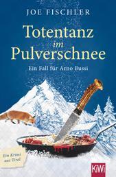 Totentanz im Pulverschnee - Ein Fall für Arno Bussi