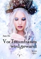 Jane Do: Vor Traumfrauen wird gewarnt ★★★