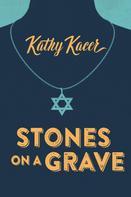 Kathy Kacer: Stones on a Grave