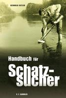 Reinhold Ostler: Handbuch für Schatzsucher ★★★★