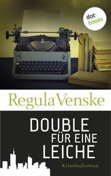 Double für eine Leiche - Kriminalroman