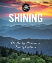 Shining - Ole Smoky Moonshine Family Cookbook