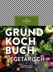 Grundkochbuch vegetarisch - Kochen lernen Schritt für Schritt