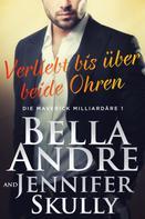 Bella Andre: Verliebt bis über beide Ohren (Die Maverick Milliardäre 1) ★★★★