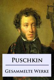 Alexander Puschkin - Gesammelte Werke - Erzählungen, Dramen