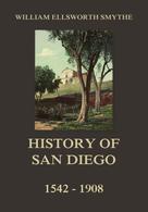 William Ellsworth Smythe: History of San Diego, 1542-1908