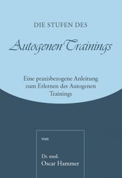Die Stufen des Autogenen Trainings - Eine praxisbezogene Anleitung zum Erlernen des Autogenen Trainings