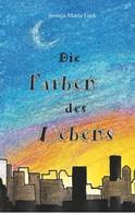 Svenja-Maria Lurk: Die Farben des Lebens