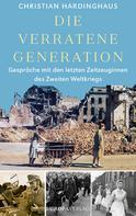 Christian Hardinghaus: Die verratene Generation