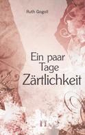 Ruth Gogoll: Ein paar Tage Zärtlichkeit ★★★★