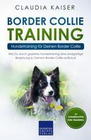Claudia Kaiser: Border Collie Training – Hundetraining für Deinen Border Collie
