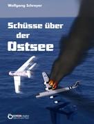 Wolfgang Schreyer: Schüsse über der Ostsee ★★★