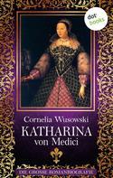 Cornelia Wusowski: Katharina von Medici ★★★★