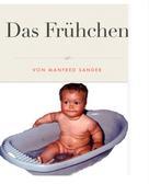 Manfred Sander: Das Frühchen