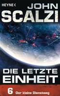 John Scalzi: Die letzte Einheit, Episode 6: - Der kleine Dienstweg ★★★★