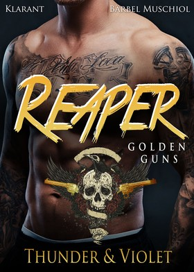 Reaper. Golden Guns. Thunder und Violet