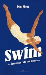 Swim - Über unsere Liebe zum Wasser