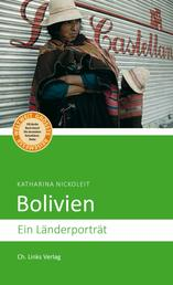 Bolivien - Ein Länderporträt