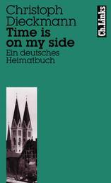 Time is on my side - Ein deutsches Heimatbuch