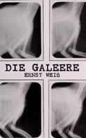 Ernst Weiß: Die Galeere