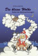 Petra Lahnstein: Die kleine Wolke - Rettet die Weihnachtsmagie