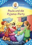 Katja Reider: Meine Freundin Paula - Paula und die Pyjama-Party ★★★★★