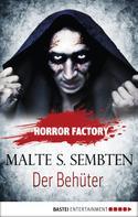 Malte S. Sembten: Horror Factory - Der Behüter ★★★