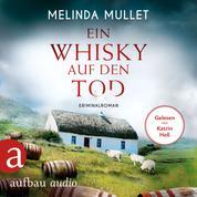 Ein Whisky auf den Tod - Abigail Logan ermittelt, Band 4 (Ungekürzt)