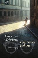 Christian v. Ditfurth: Lüge eines Lebens ★★★★