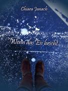 Chiara Janach: Wenn das Eis bricht