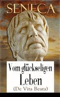 Seneca: Seneca: Vom glückseligen Leben (De Vita Beata) ★★★