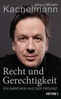 Jörg Kachelmann: Recht und Gerechtigkeit ★★★★
