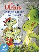 Erhard Dietl: Die Olchis. Gefangen auf der Pirateninsel ★★★★