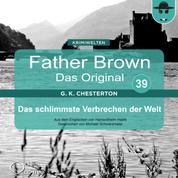 Father Brown 39 - Das schlimmste Verbrechen der Welt (Das Original)