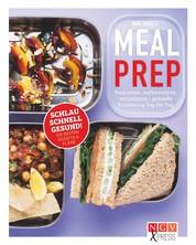 Meal Prep - Einmal vorkochen, eine Woche lang genießen