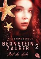 Susanne Gerdom: Bernsteinzauber 02 - Rot die Liebe ★★★★