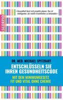 Michael Spitzbart: Entschlüsseln Sie Ihren Gesundheitscode