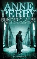 Anne Perry: Blinder Glaube ★★★★★