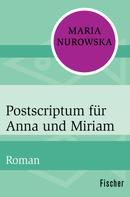 Maria Nurowska: Postscriptum für Anna und Miriam