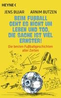 Jens Bujar: Beim Fußball geht es nicht um Leben und Tod, die Sache ist viel ernster!