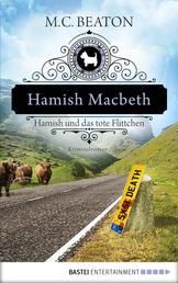 Hamish Macbeth und das tote Flittchen - Kriminalroman