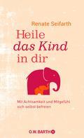 Renate Seifarth: Heile das Kind in dir ★★★★★