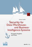 Herbert Stauffer: Security für Data-Warehouse- und Business-Intelligence-Systeme